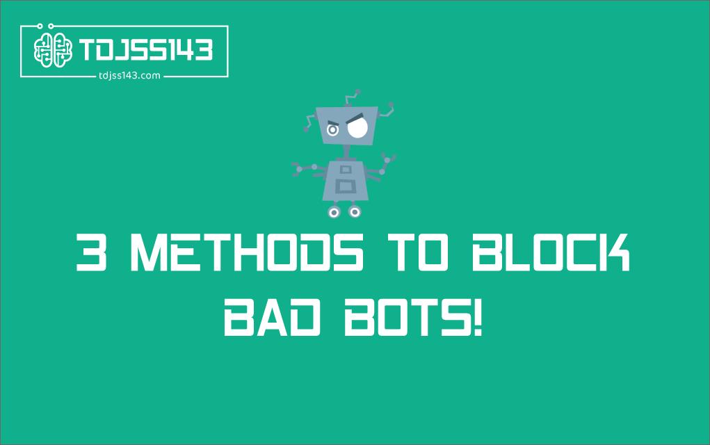 How to block bad bots in WordPress? - TDJSS143 COM