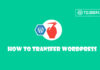 How to Transfer WordPress